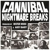Play & Download Cannibal Nightmare Breaks by Various Artists | Napster