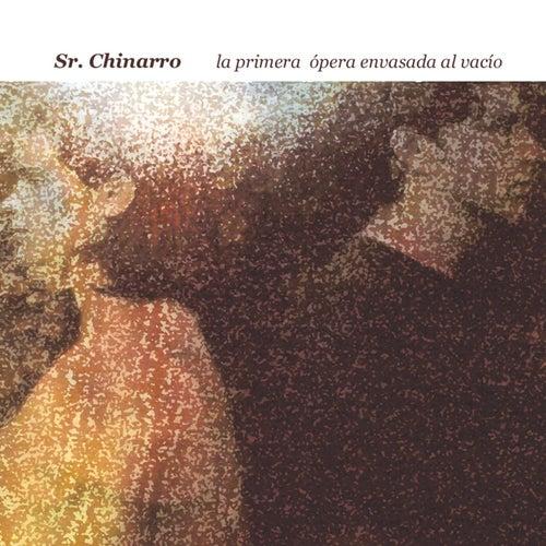 Play & Download La Primera ópera Envasada al Vacío by Sr. Chinarro | Napster