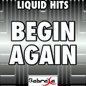 Begin Again - Tribute to Taylor Swift by Liquid Hits