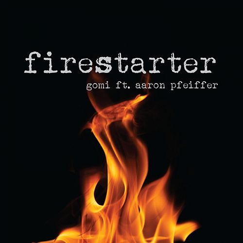 Play & Download Firestarter (Radio Edit) by Gomi | Napster