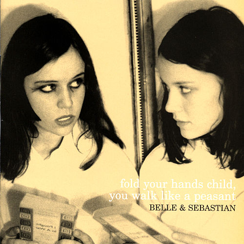 Play & Download Fold Your Hands Child, You Walk Like A Peasant by Belle and Sebastian | Napster
