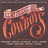 Play & Download All My Friends Are Cowboys by Various Artists | Napster