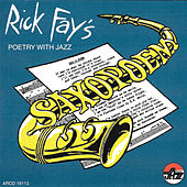 Rick Fay's: Sax-O-Poem Poetry And Jazz by Rick Fay