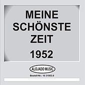 Play & Download Meine schönste Zeit 1952 by Various Artists | Napster