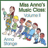 Play & Download Miss Anna's Music Class: Volume II by Anna Stange | Napster