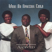 Play & Download What An Amazing Child by Anointed | Napster