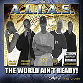 Play & Download The World Ain't Ready! REMASTERED by Alias (Rap) | Napster