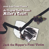 An Original Radio Drama: Miller's Court by Actors Scene Unseen