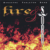 Fire & Sword by Banastre Tarleton Band