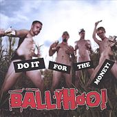Play & Download Do It For The Money! by Ballyhoo! | Napster