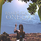 One Day by Bambu Station