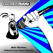 Play & Download Male Baritone: Singing Exercises & Voice Warm Ups by Drill Music Studio | Napster