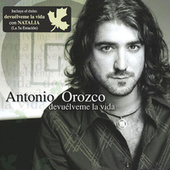 Play & Download Devuelveme La Vida by Antonio Orozco | Napster