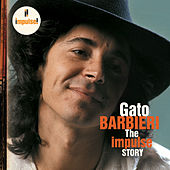 Play & Download The Impulse Story by Gato Barbieri | Napster