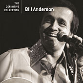 Play & Download The Definitive Collection by Bill Anderson | Napster