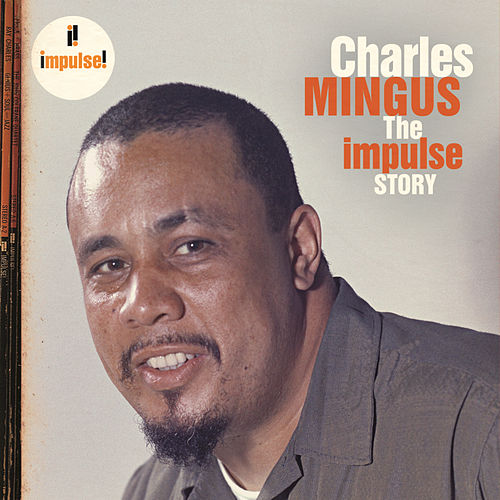 The Impulse Story by Charles Mingus