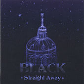 Play & Download Straight Away by Black | Napster