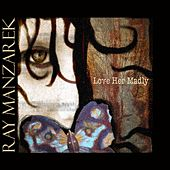 Play & Download Love Her Madly by Ray Manzarek | Napster