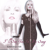 I'll See You In My Song by Benita Hill