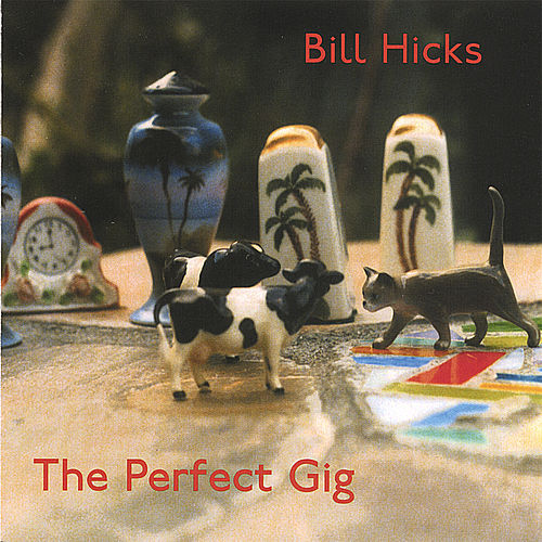 Play & Download The Perfect Gig by Bill Hicks (folk) | Napster