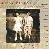 Play & Download Songs About Girls by Billy Falcon | Napster