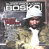Play & Download That Fire (Digital Edition) by Bosko | Napster