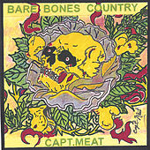 Play & Download Bare Bones Country by Capt. Meat | Napster