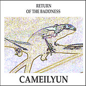 Return Of The Baddness by Cameilyun
