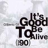 Play & Download It's Good To Be Alive - Anos 90 by Gilberto Gil | Napster