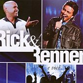 Play & Download Rick E Renner E Você - Ao Vivo by Rick & Renner | Napster