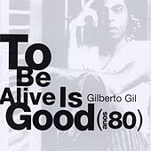 Play & Download It's Good To Be Alive - Anos 80 by Gilberto Gil | Napster