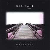 Play & Download Perception by Bob Dahl | Napster
