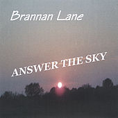 Play & Download ANSWER THE SKY by Brannan Lane | Napster