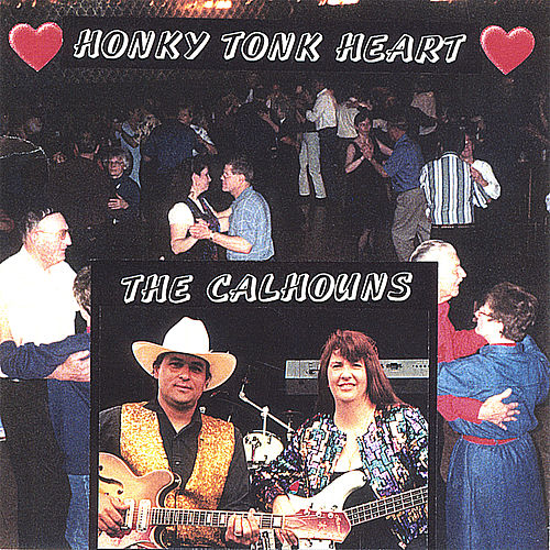 Play & Download Honky Tonk Heart by The Calhouns | Napster