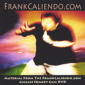 Play & Download Material from the FrankCaliendo.com Giggles Shakey Cam DVD by Frank Caliendo | Napster