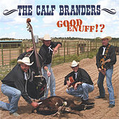 Play & Download Good Enuff!? by The Calf Branders | Napster