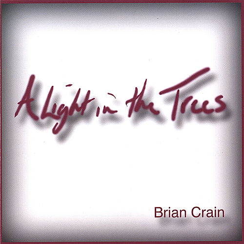 A Light in the Trees by Brian Crain