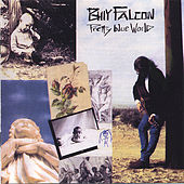 Play & Download Pretty Blue World by Billy Falcon | Napster
