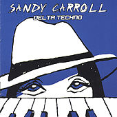Play & Download Delta Techno by Sandy Carroll | Napster
