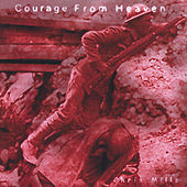 Play & Download Courage From Heaven by Chris Mills | Napster
