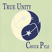 Play & Download True Unity by Chuck Pyle | Napster