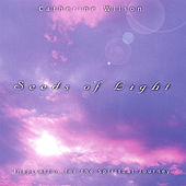 Play & Download Seeds of Light by Catherine Wilson | Napster
