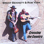 Play & Download Crossing The Country by Brent Bennett | Napster
