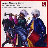 Play & Download Gretry: La caravane du Caire by Jules Bastin | Napster