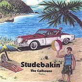 Studebakin' by The Calhouns