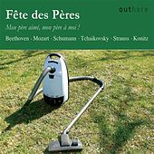 Play & Download Fete des peres: Mon pere aime, mon pere a moi! by Various Artists | Napster