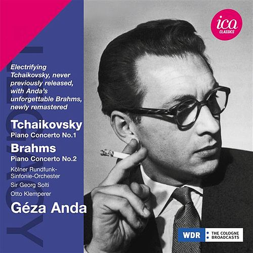 Tchaikovsky: Piano Concerto No. 1 - Brahms: Piano Concerto No. 2 by Geza Anda