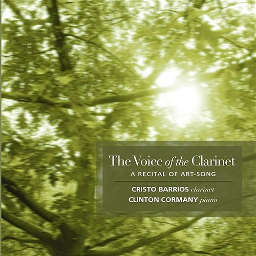 Barrios, Cristo: The Voice of the Clarinet by Cristo Barrios