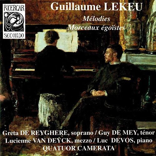 Lekeu: Mélodies & Morceaux égoïstes by Various Artists
