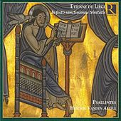 Play & Download Liege: In festo sanctissimae trinitatis by Psallentes | Napster